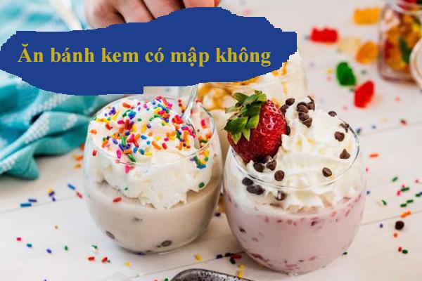 Ăn bánh kem có mập không? Tổng hợp lượng calo của tất cả các loại bánh kem