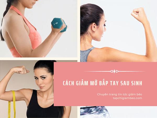 cách giảm mỡ bắp tay sau sinh, giảm mỡ bắp tay sau sinh, giảm mỡ cánh tay sau sinh