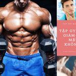 Tập gym có giảm mỡ mặt không? Và câu trả lời là…?